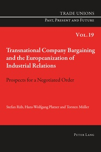 Hans-wolfgang Platzer et Stephan Rüb - Transnational Company Bargaining and the Europeanization of Industrial Relations - Prospects for a Negotiated Order.
