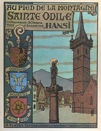 Hansi - Au pied de la montagne Sainte-Odile : Obernai, Bœrsch, Rosheim - 10 aquarelles, 130 dessins.