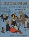 Hansi - L'histoire d'Alsace racontée aux petits enfants d'Alsace et de France.