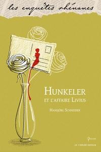 Hansjörg Schneider - Hunkeler et l'affaire Livius.
