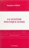 Hanspeter Kriesi - Le système politique suisse.