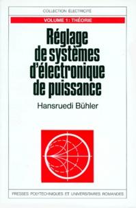 REGLAGE DE SYSTEMES DELECTRONIQUE DE PUISSANCE. Tome 1, Théorie.pdf