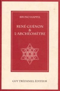 """Happel - René Guénon et """"L'archéomètre""""."""