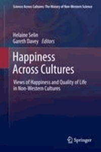 Helaine Selin - Happiness Across Cultures - Views of Happiness and Quality of Life in Non-Western Cultures.