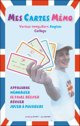 Happy Learning - Mes cartes mémo - Verbes irréguliers Anglais Collège.