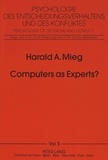 Harald alard Mieg - Computers as Experts? - On the nonexistence of expert systems.