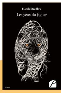 Harald Bredlow - Les yeux du jaguar.