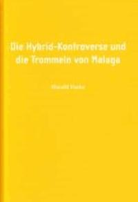 Harald Fuchs: Die Hybrid-Kontroverse und die Trommrln von Malaga.