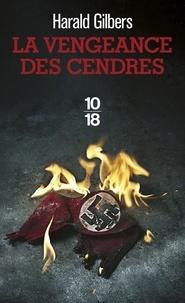 Harald Gilbers - La vengeance des cendres.