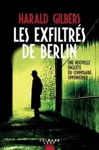 Harald Gilbers - Les exfiltrés de Berlin.