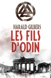 Harald Gilbers - Les Fils d'Odin.