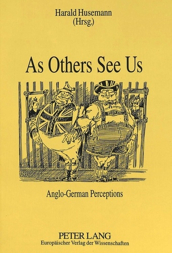 Harald Husemann - As Others See Us - Anglo-German Perceptions.