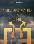 Harald Muller - NUCLEAR EXPORT CONTROLS IN EUROPE.