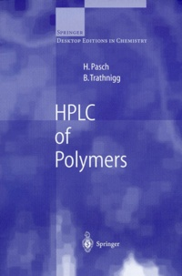 Harald Pasch et Bernd Trathnigg - HPLC OF POLYMERS.