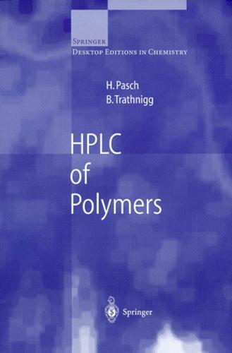 Harald Pasch et Bernd Trathnigg - HPLC OF POLYMERS.