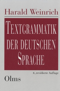 Harald Weinrich - Textgrammatik der deutschen Sprache.