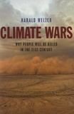 Harald Welzer - Climate Wars - What People Will be Killed in the 21st Century.