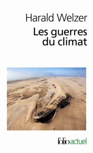 Harald Welzer - Les guerres du climat - Pourquoi on tue au XXIe siècle.