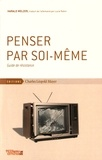 Harald Welzer - Penser par soi-même - Guide de résistance.