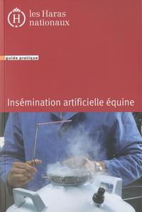 Haras nationaux (France) - Insémination artificielle équine - Guide pratique.