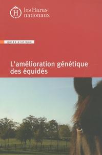 Haras nationaux (France) et Sophie Danvy - L'amélioration génétique des équidés.