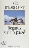 Harcourt D' - Regards sur un passé.