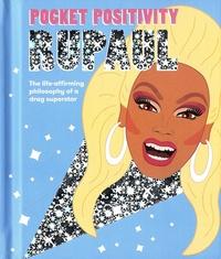 Hardie Grant - Pocket Positivity : RuPaul - The life-affirming philosophy of a drag superstar.