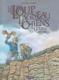 Hardoc et Régis Hautière - Le Loup, l'Agneau et les Chiens de guerre Tome 1 : Mercenaires.