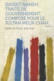 Hardpress Publishing - Siasset Nameh, Volume 1 : Traité de Gouvernement, composé pour le Sultan Melik Chah - Edition en arabe.