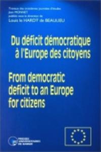 Hardÿ de beaulieu louis Le - Du deficite democratique a l'europe des citoyens. from democratic deficit to an europe for citizens - Travaux des troisièmes journées d'études Jean Monnet.