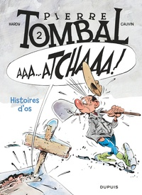 Hardy et Raoul Cauvin - Pierre Tombal Tome 2 : Histoires d'os.