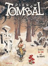 Hardy et Raoul Cauvin - Pierre Tombal Tome 27 : Entre la vie et la mort.