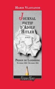 Haris Vlavianos - Le journal fictif d'Adolf Hitler - Prison de Landsberg. Novembre 1923-décembre 1924.