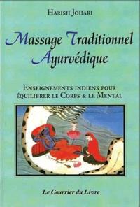 Massage traditionnel ayurvédique- Enseignements indiens pour équilibrer le corps et le mental - Harish Johari |