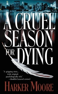 Harker Moore - A Cruel Season for Dying.