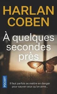 Harlan Coben - A quelques secondes près.