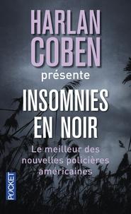 Harlan Coben et Lawrence Block - Insomnies en noir - Les meilleures nouvelles policières américaines 2013.