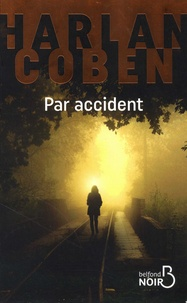 Téléchargements ebook gratuits pour iphone Par accident (French Edition) par Harlan Coben