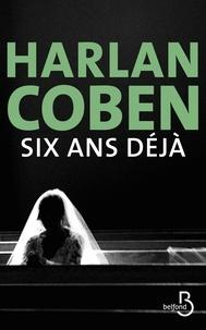 Harlan Coben - Six ans déjà.