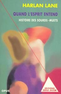 Harlan Lane - Quand l'esprit entend - Histoire des sourd-muets.
