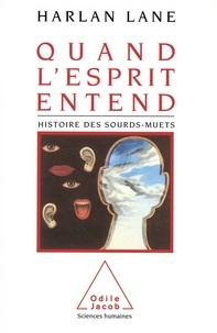 Harlan Lane - Quand l'esprit entend - Histoire des sourds-muets.