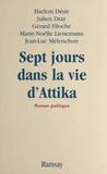 Harlem Désir et Marie-Noëlle Lienemann - Sept jours dans la vie d'Attika.