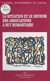 Harlem Désir et  Conseil Economique et Social - Situation et devenir des associations à but humanitaire - Séances des 22 et 23 mars 1994.