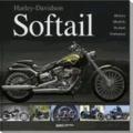 Harley-Davidson Softail - History, Modelle, Technik, Umbauten.