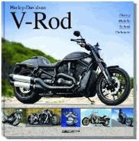 Harley-Davidson V-Rod - History, Modelle, Technik, Umbauten.