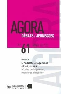 François Ménard et Bertrand Vallet - Agora Débats/Jeunesse N° 61/2012 (2) : L'habitat, le logement et les jeunes - Modes de logement, manières d'habiter.