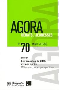 Régis Cortéséro et Eric Marlière - Agora Débats/Jeunesse N° 70/2015 (2) : Les émeutes de 2005, dix ans après - Rétrospective et perspectives.