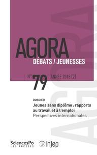 Sandra Gaviria et David Mélo - Agora Débats/Jeunesse N° 79/2018 (2) : Jeunes sans diplôme : rapports au travail et à l'emploi - Perspectives internationales.