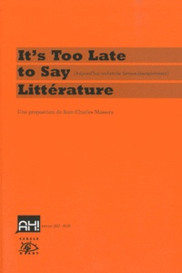 Jean-Charles Massera - Ah ! N° 10, Septembre 201 : It's Too Late to Say Littérature - (Aujourd'hui recherche formes désespérément). 1 DVD