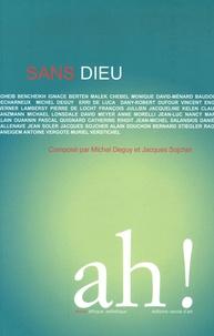 Michel Deguy et Jacques Sojcher - Ah ! N° 3, Avril 2006 : Sans Dieu.